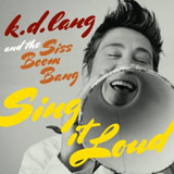 CD Cover: K. D. Lang & The Siss Boom Bang - Sing It Loud