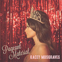 CD Cover: Kacey Musgraves - Pageant Material