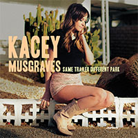 CD Cover: Kacey Musgraves - Same Trailer Different Park