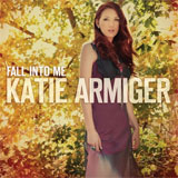 CD Cover: Katie Armiger - Fall Into Me