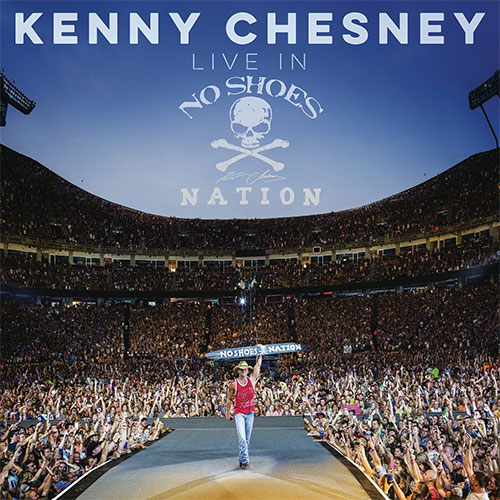 Kenny Chesney - Live In No Shoes Nation