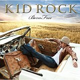 CD Cover: Kid Rock - Born Free