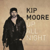 CD Cover: Kip Moore - Up All Night