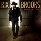 CD Cover: Kix Brooks - New to This Town