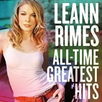 CD Cover: LeAnn Rimes - All-Time Greatest Hits