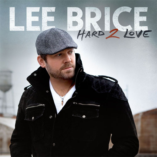 CD Cover: Lee Brice - Hard 2 Love