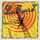 CD Cover Los Super Seven - Heard It On The X