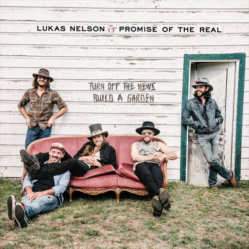 CD Cover: Lukas Nelson & Promise Of The Real - Turn Off The News (Build a Garden)