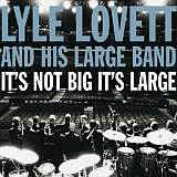 CD Cover Lyle Lovett - It's Not Big, It's Large