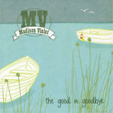CD Cover: Madison Violet - The Good In Goodbye