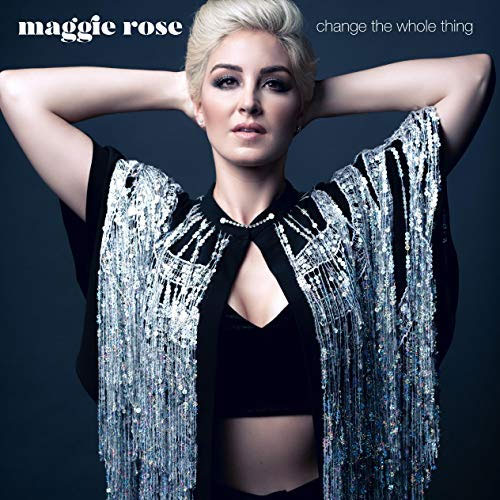 CD Cover: Maggie Rose - Change The Whole Thing