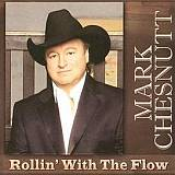 CD Cover Mark Chesnutt - Rollin' with The Flow