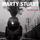 CD Cover: Marty Stuart - Ghost Train: The Studio B Sessions