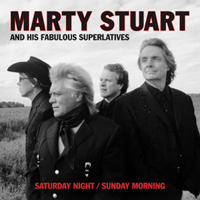 CD Cover: Marty Stuart & His Fabulous Superlatives - Saturday Night / Sunday Morning