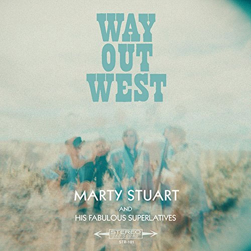 CD Cover: Marty Stuart and His Fabulous Superlatives - Way Out West