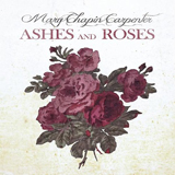 CD Cover: Mary Chapin Carpenter -  Ashes & Roses
