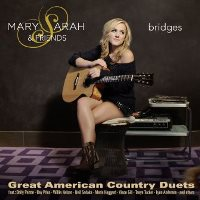 CD-Cover: Mary Sarah And Friends - Bridges: Great American Country Duets