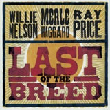 CD Cover Merle Haggard, Willie Nelson & Ray Price - Last of The Breed