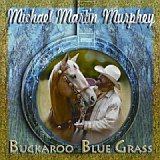 Michael Martin Murphy - Buckaroo Bluegrass CD Cover