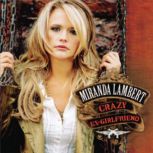 CD Cover Miranda Lambert - Crazy Ex-Girlfriend