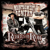 CD Cover: Montgomery Gentry - Rebels on the Run