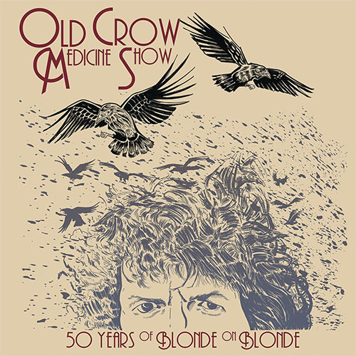 CD Cover: Old Crow Medicine Show - 50 Years of Blonde on Blonde