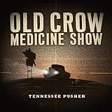 CD-Cover Old Crow Medicine Show - Tennessee Pusher