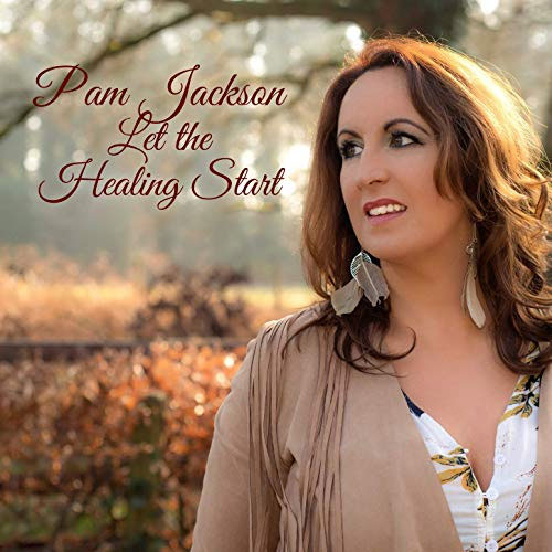 CD Cover: Pam Jackson - Let the Healing Start (EP)