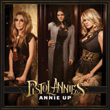 CD Cover: Pistol Annies - Annie Up