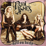 CD Cover: The Pistol Annies - Hell On Heels