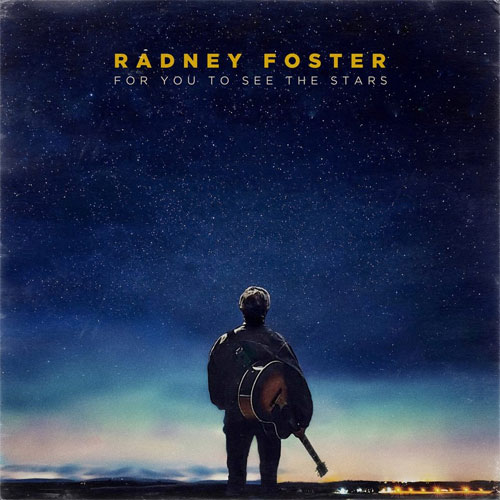 CD Cover: Radney Foster - For You To See The Stars