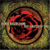 CD Cover The Randy Rogers Band - Just a Matter of Time