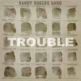 CD Cover: Randy Rogers Band - Trouble