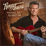 CD Cover: Randy Travis - Influence Volume 1: The Man I Am