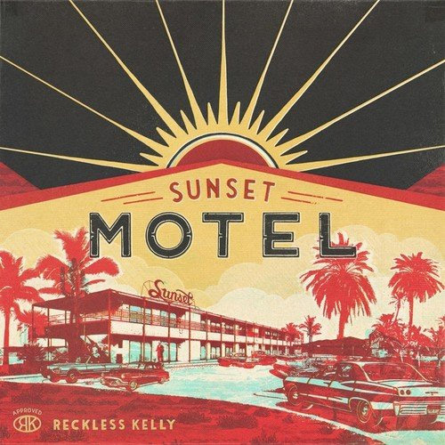 CD Cover: Reckless Kelly - Sunset Motel