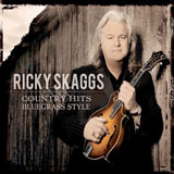CD Cover: Ricky Skaggs - Country Hits Bluegrass Style