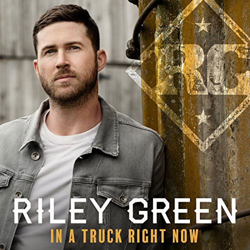 Riley Green - In A Truck Right Now