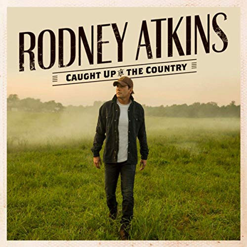 CD Cover: Rodney Atkins - Caught Up in the Country