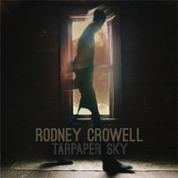 CD Cover: Rodney Crowell - Tarpaper Sky