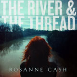 CD Cover: Rosanne Cash - The River & The Thread