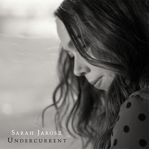CD Cover: Sarah Jarosz - Undercurrent