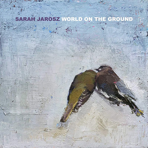 CD Cover: Sarah Jarosz - World On The Ground