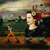 CD Cover: Sierra Hull - Weighted Mind