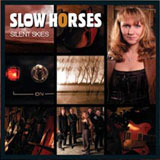 CD Cover Slow Horses - Silent Skies