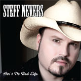 CD Cover: Steff Nevers - Ain't No Bad Life