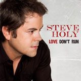 CD Cover: Steve Holy - Love Don't Run