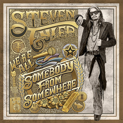 Steven Tyler - Wer'e All Somebody From Somewhere