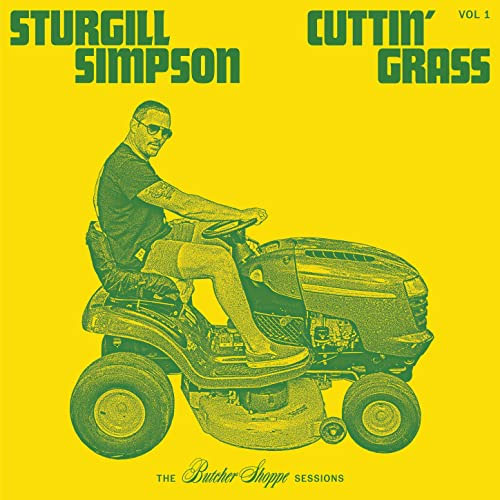 CD Cover: Sturgill Simpson - Cuttin' Grass, Volume 1 (Butcher Shoppe Sessions)