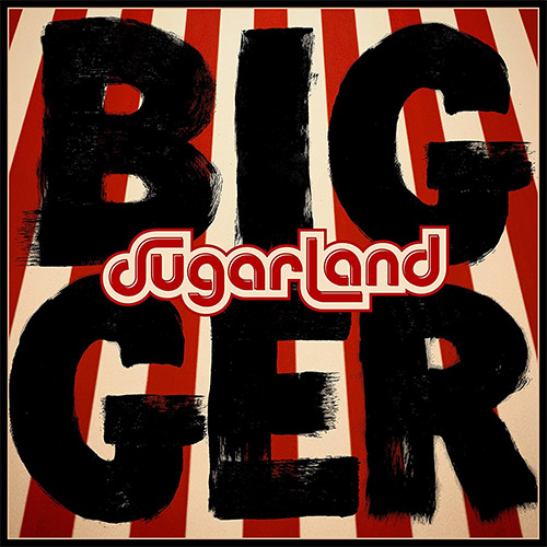 CD Cover: Sugarland - Bigger