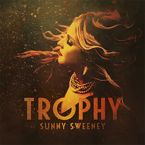 CD Cover: Sunny Sweeney - Trophy